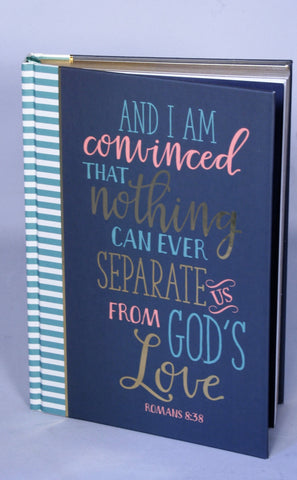 Prayer Journal - And I am Convinced that Nothing shall ever separate us from God's love !