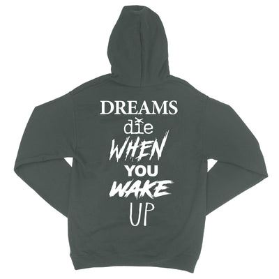 Dreams Die When You Wake Up Hoodie / Green