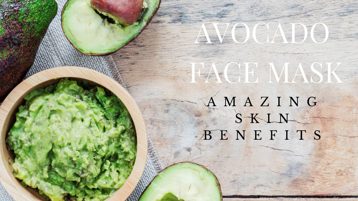 Avocado Face Mask Benefits for Blissfully Beautifully, Happily Hydrated Skin