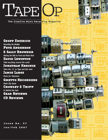 Tape Op Magazine - Issue No. 57 (Jan/Feb 2007)