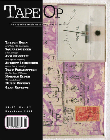 Tape Op Magazine - Issue No. 89 (May/Jun 2012)