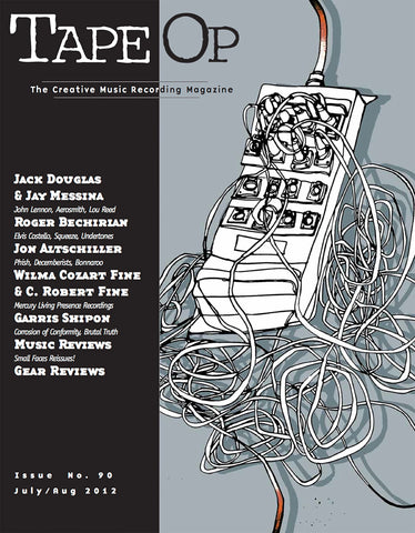 Tape Op Magazine - Issue No. 90 (Jul/Aug 2012)