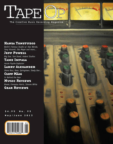 Tape Op Magazine - Issue No. 95 (May/Jun 2013)