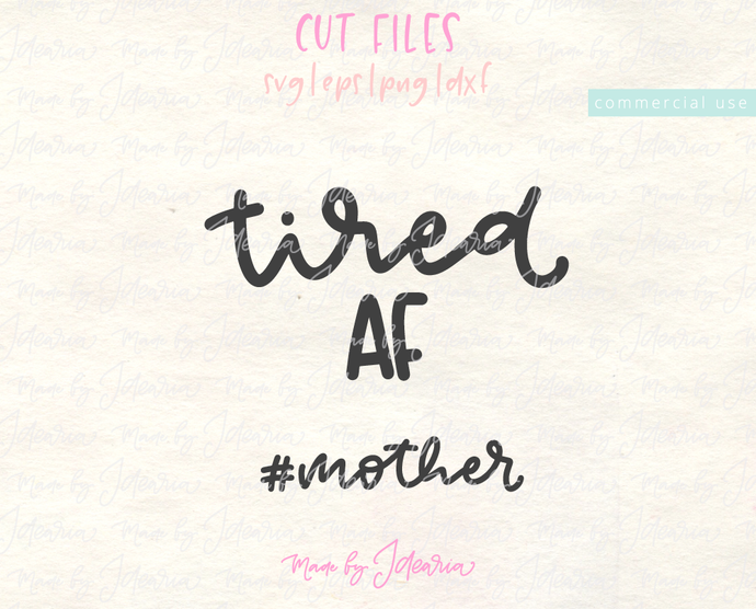 Tired AF #mother Free Svg File