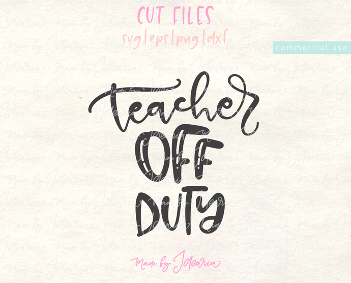 Free Teacher Svg: Teacher Off Duty