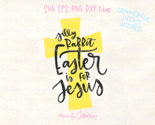 Silly Rabbit, Easter is for Jesus Svg File