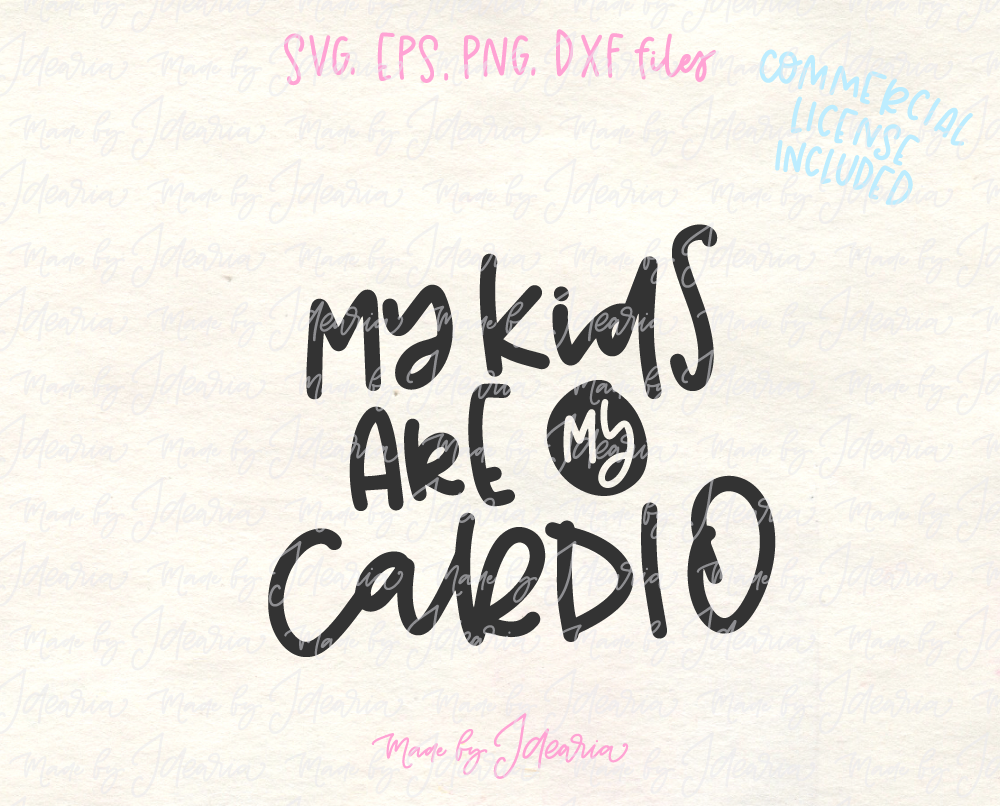 My Kids Are My Cardio Svg File