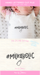 Milkaholic Baby Svg File