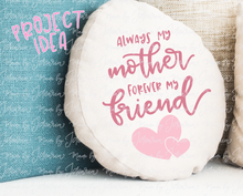 Always My Mother Forever My Friend Svg File