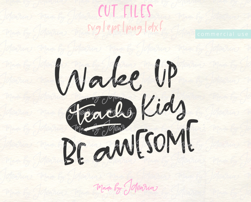 Wake Up, Teach Kids, Be Awesome Svg