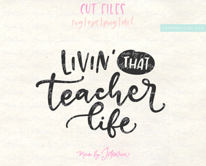 Livin' That Teacher Life Svg