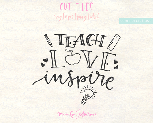 Teach Love Inspire Svg