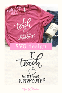 I Teach What's Your Superpower? Svg