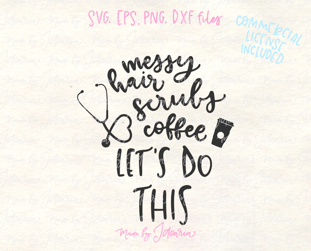 Messy hair, scrubs, coffee. Let's do this! Svg