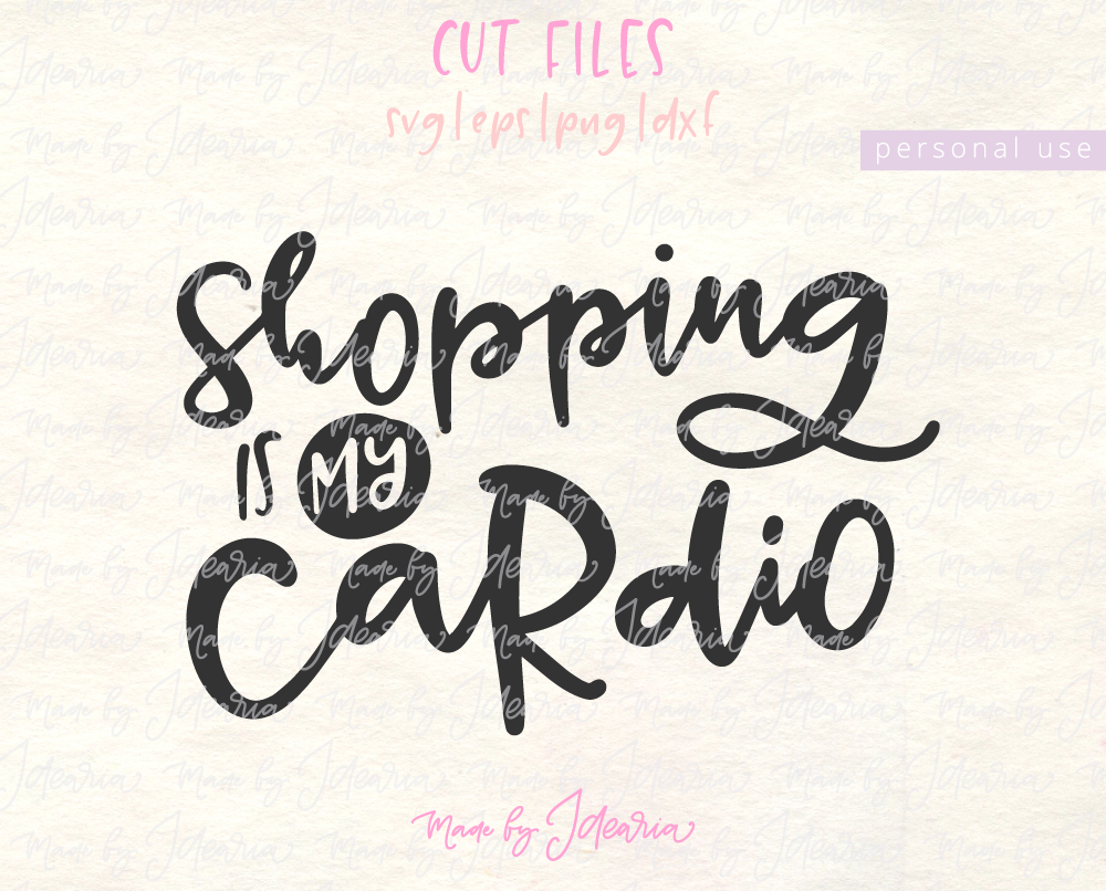 Shopping Is My Cardio Svg