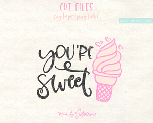 You're Sweet Ice Cream Svg
