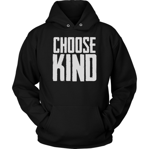 Choose Kind Hoodie