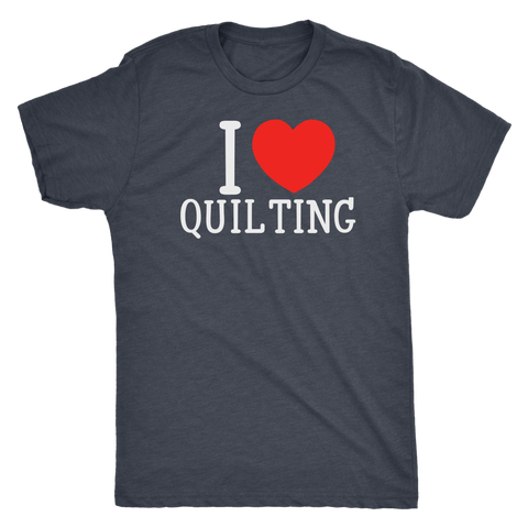 I Love Quilting Men's Tri Blend