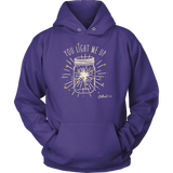 You Light Me Up Hoodie