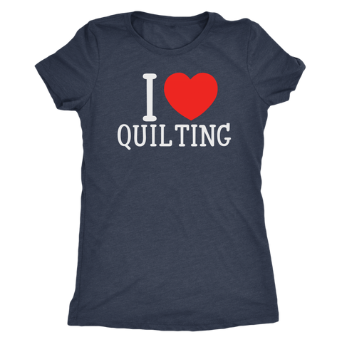 I Love Quilting Women's Tri Blend