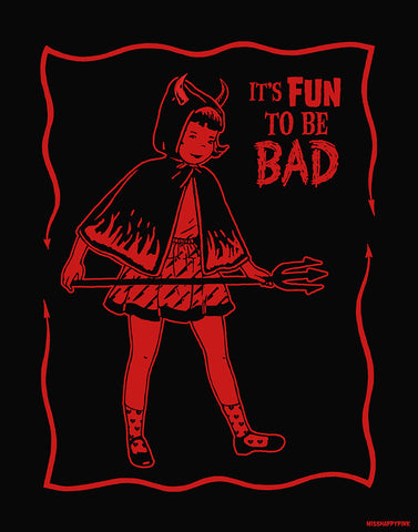 Fun to be Bad Print