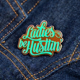 Ladies be Hustlin' Pin Mint