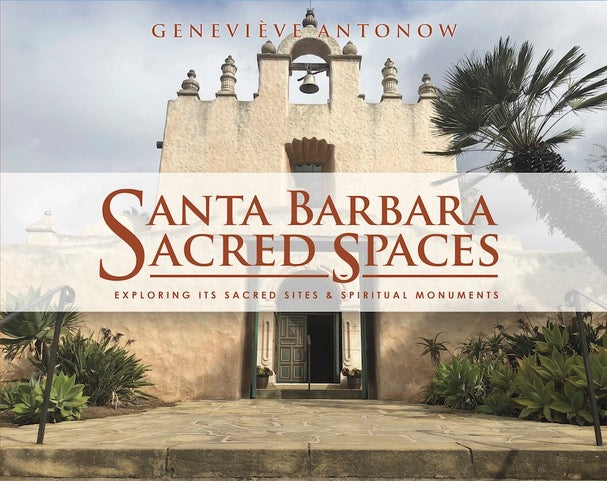 Genevieve Antonow Book - Santa Barbara Sacred Spaces: Exploring Its Sacred Sites and Spiritual Monuments
