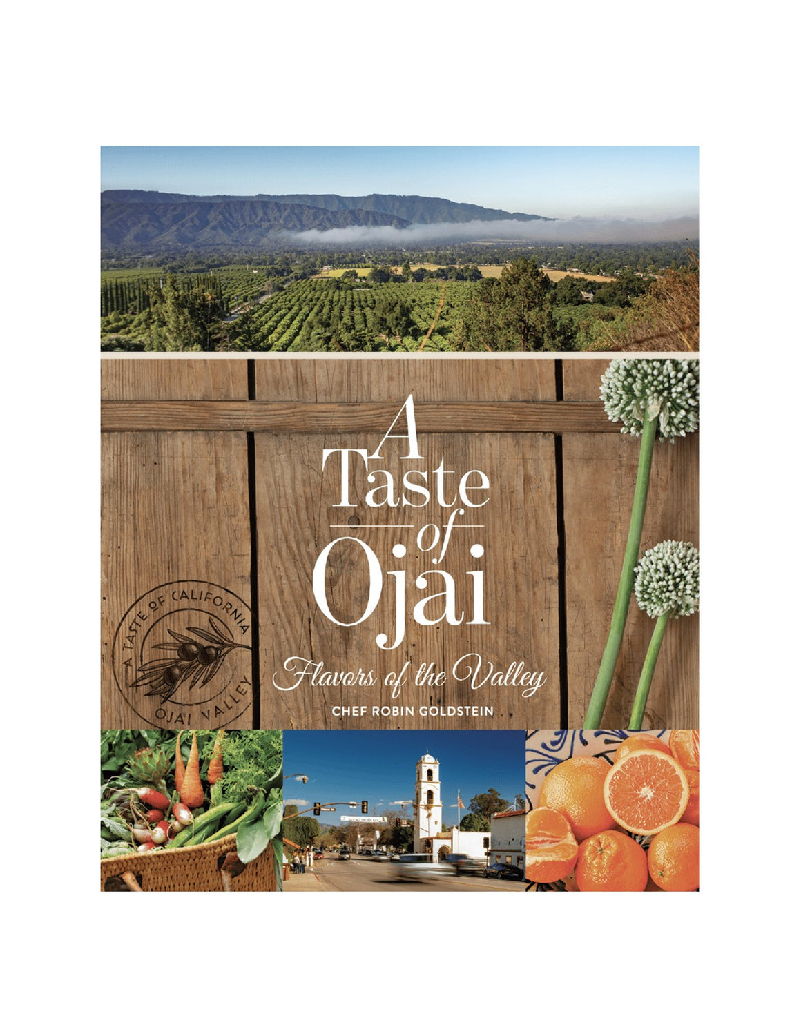 Robin Goldsteins Cook Books - A Taste of Ojai: Flavors of the Valley