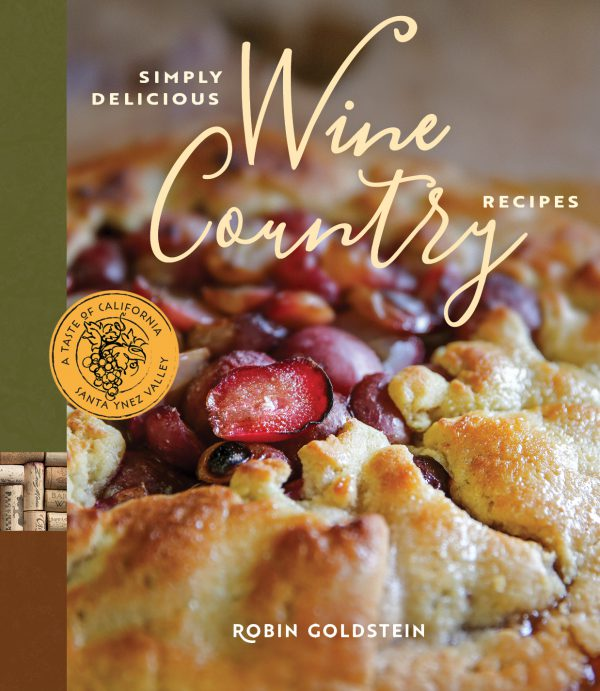 Robin Goldsteins Cook Books - Simply Delicious Wine Country Recipes