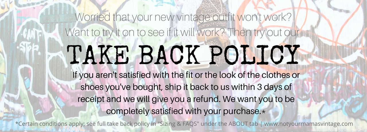 Our Return Policy at Not Your Mama's Vintage by Create.Restore