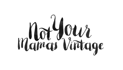 Not Your Mama's Vintage | Women's Clothing, Accessories and Home Finds