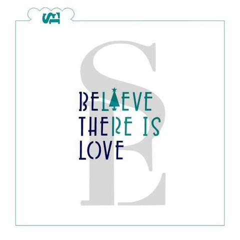 Believe There is Love / Be the Love, Christmas, One & Two-Step Stencil for Cookies, Cakes & Culinary