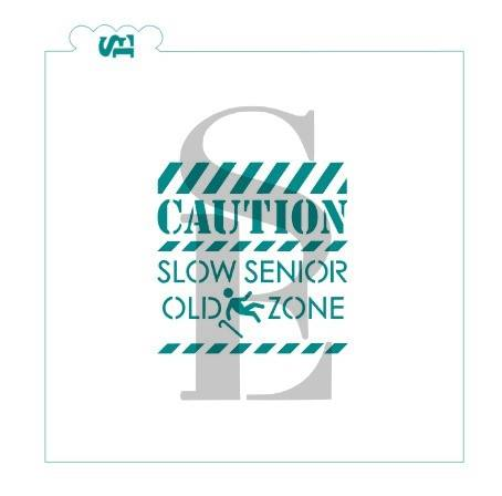 Caution Slow Senior Stencil for Cookies, Cakes & Culinary