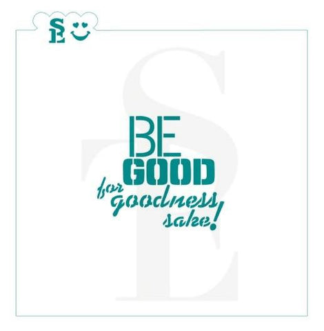 Be Good For Goodness Sake Stencil for Cookies, Cakes & Culinary