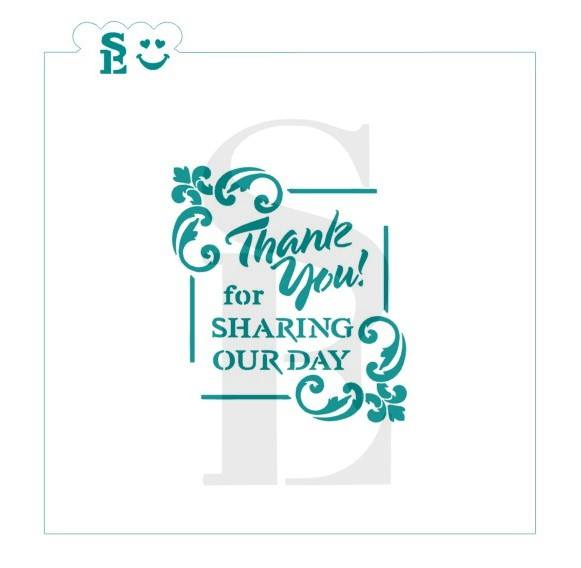 Thank You for Sharing Our Day, One & Two-Step Stencil for Cookies, Cakes & Culinary
