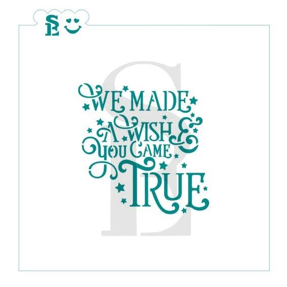 We Made a Wish & You Came True / TMP Collaboration Stencil for Cookies, Cakes & Culinary