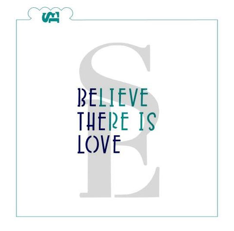 Believe There is Love / Be the Love, One & Two-Step Stencil for Cookies, Cakes & Culinary