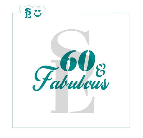 60 & Fabulous Sentiment Stencil for Cookies, Cakes & Culinary