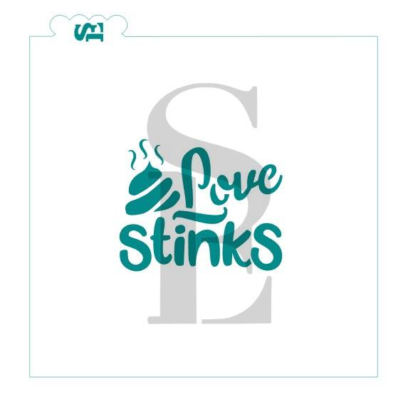 Love Stinks, Single and Layered Digital Design Cookie Stencil