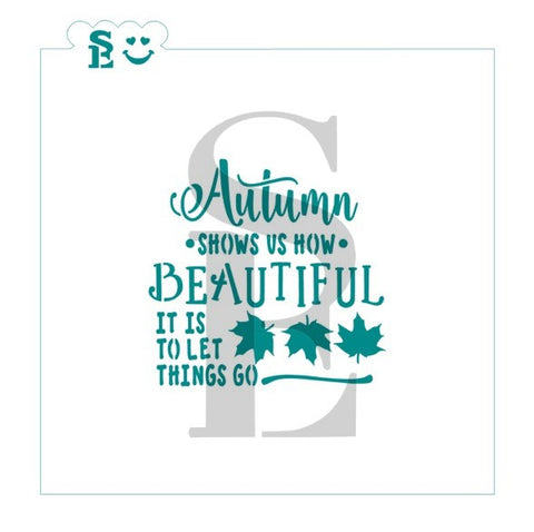 Autumn Shows Us... Sentiment Stencil for Cookies, Cakes & Culinary