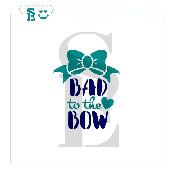 Bad To The Bow Sentiment Stencil for Cookies, Cakes & Culinary