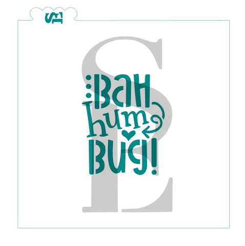 Bah Hum Bug! Stencil for Cookies, Cakes & Culinary