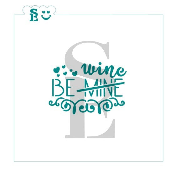 Be Mine/Wine Sentiment Stencil for Cookies, Cakes & Culinary