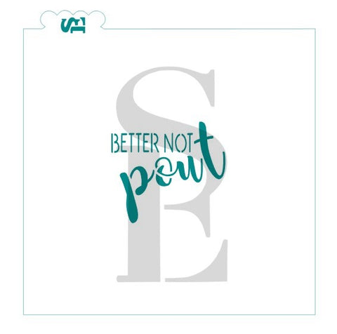 Better Not Pout Stencil for Cookies, Cakes & Culinary *Digital Download Available