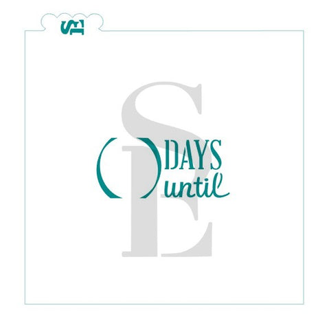 Days Until ... Stencil for Cookies, Cakes & Culinary *Digital Download Available