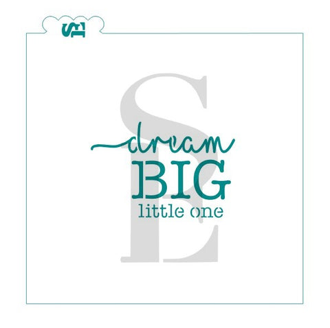 Dream BIG Little One #2 Stencil for Cookies, Cakes & Culinary *Digital Download Available