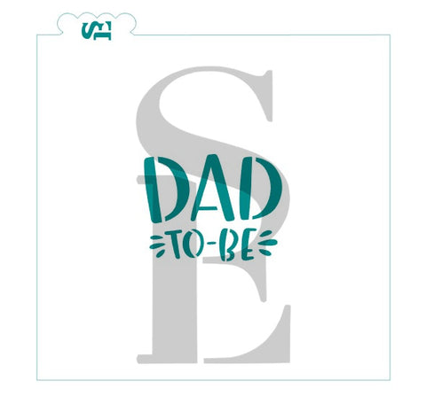 Dad To Be Sentiment Digital Design Cookie Stencil