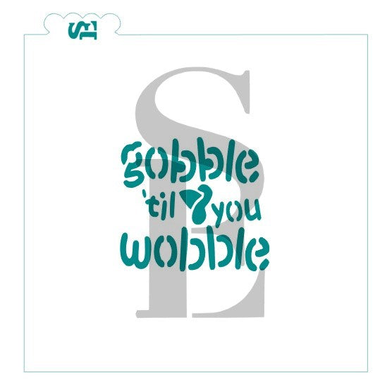 Gobble 'Til You Wobble Turkey Stencil for Cookies, Cakes & Culinary