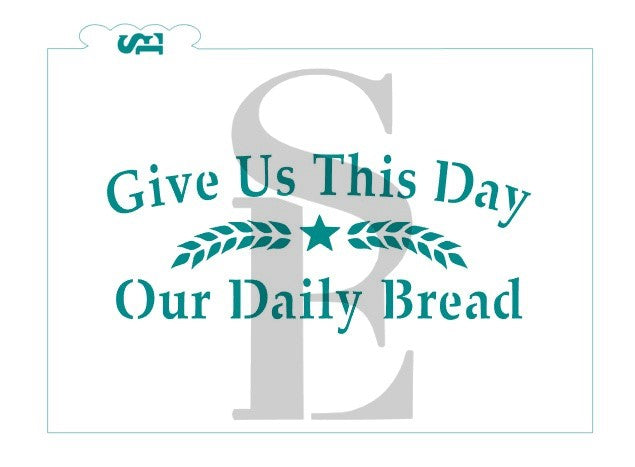Give Us This Day Our Daily Bread Artisan Bread Stencil for Cookies, Cakes, Breads & Culinary
