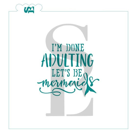 I'm Done Adulting Let's be Mermaids Digital Design